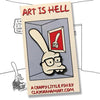 "036. ""Art is Hell"" Pin by ClayGrahamArt"