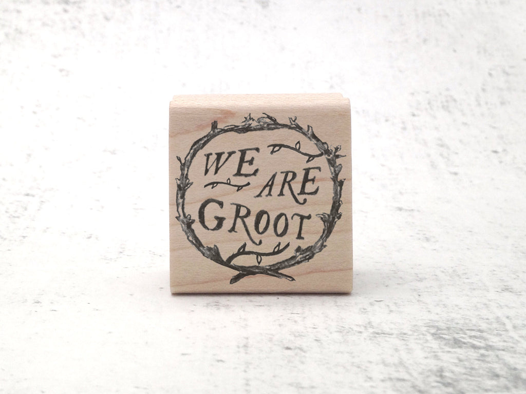 We Are Groot Stamp - Inspirational Sci-Fi Stationary Rubber Stamp - GOTG Geek and Geekery Gift