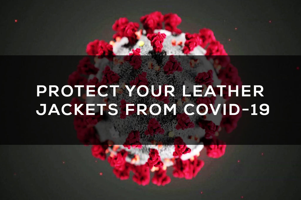 Protect Your Leather Jackets From COVID 19