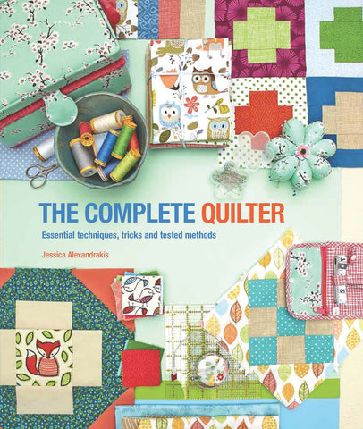 The Complete Quilter Book by Jessica Alexandrakis