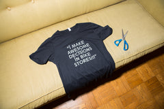 """I Make Awesome Decisions in Bike Stores"" T Shirt"