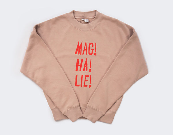 MAG! HA! LIE! Sweatshirt