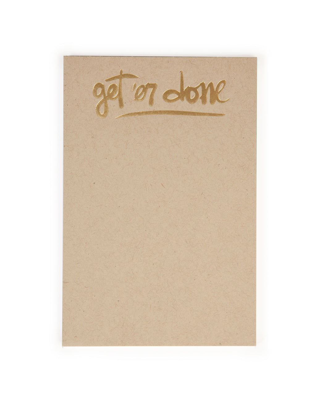 GET'ER DONE - MULTI-COLORED NOTEPAD