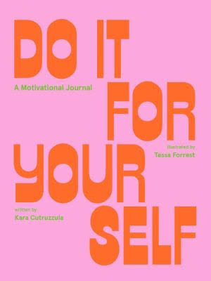 Do It For Yourself: A Motivational Journal