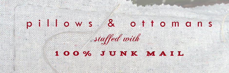 Pillows & Ottomans stuffed with 100% junk mail