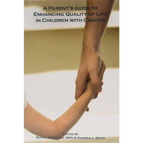 A Parent's Guide to Enhancing Quality of Life in Children with Cancer