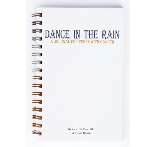 Dance in the Rain: A Journal for Teens with Cancer