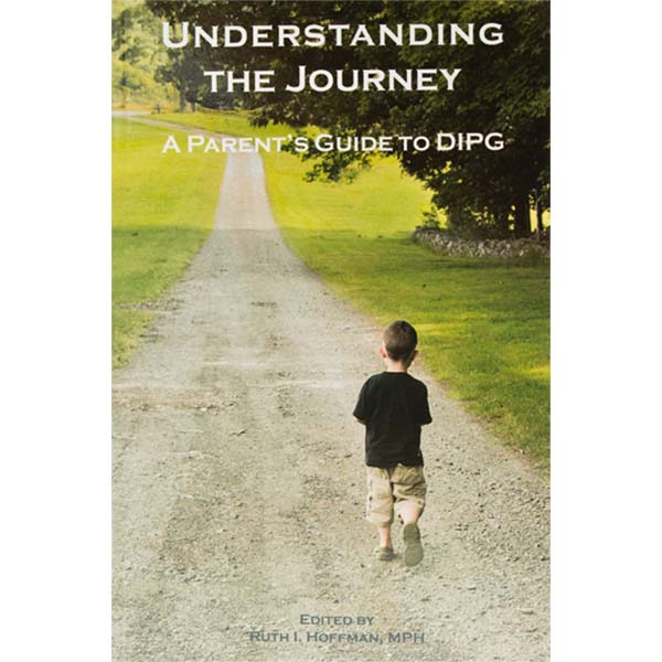 Understanding the Journey, a Parent's guide to DIPG