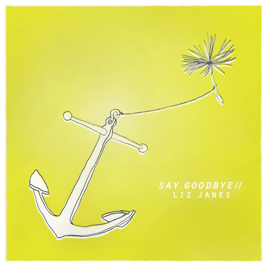 Liz Janes - Say Goodbye