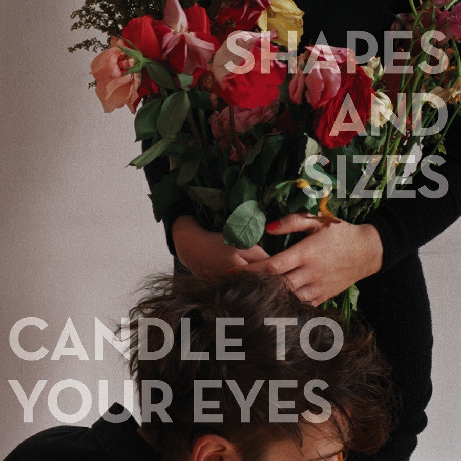 Shapes and Sizes - Candle to Your Eyes