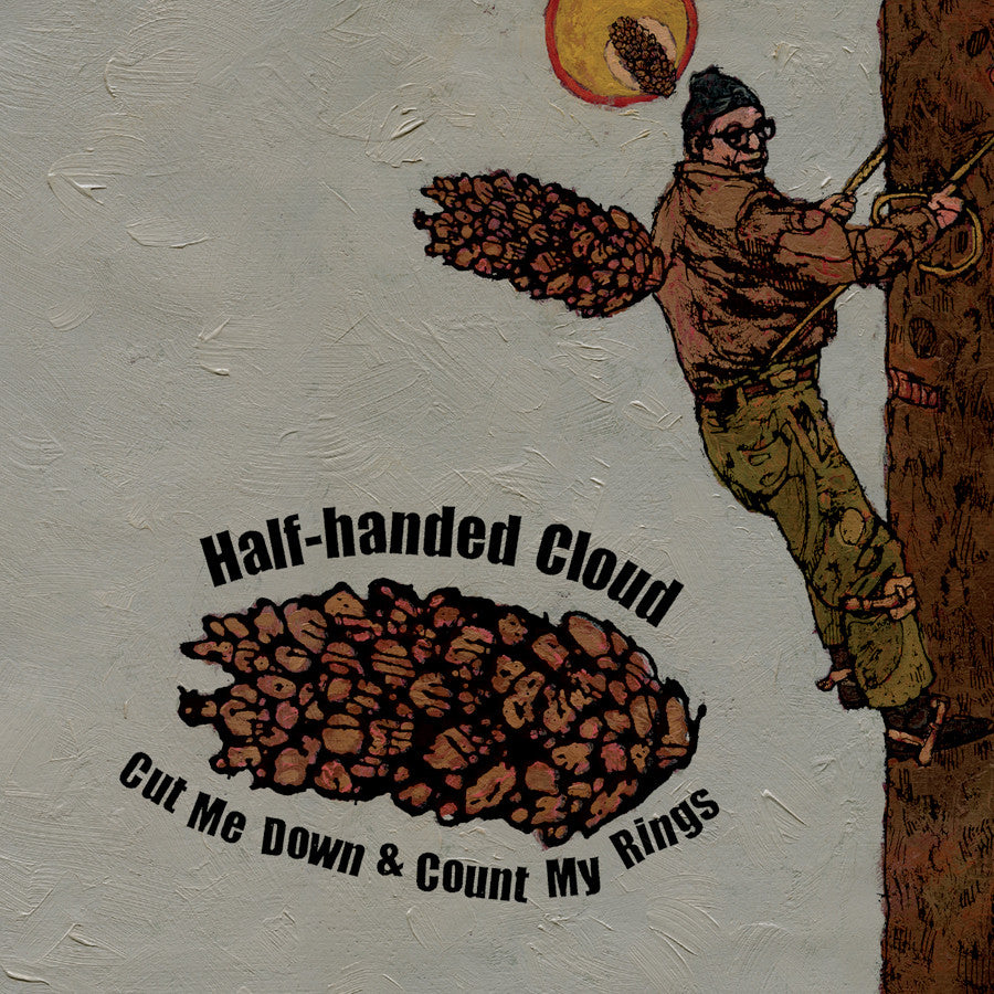 Half-handed Cloud - Cut Me Down & Count My Rings
