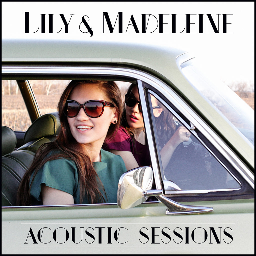 Lily & Madeleine - Lily & Madeleine (Acoustic Sessions)