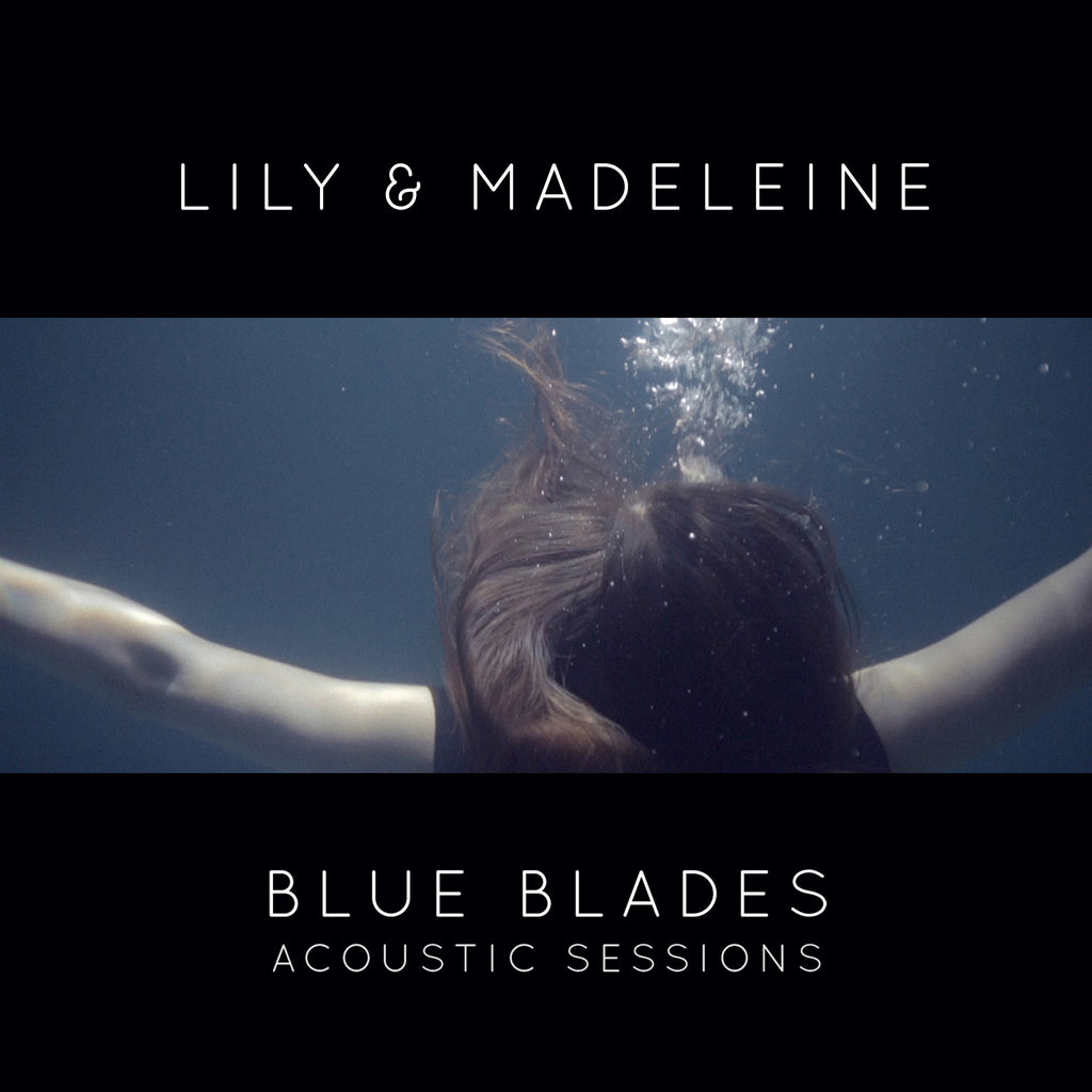 Lily & Madeleine - Blue Blades Acoustic Sessions