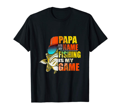Best Funny Papa Is My Name Fishing Is My Game Fathers Day Men's T-Shirt Black