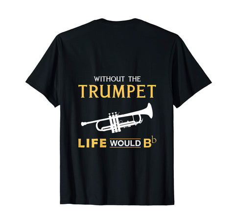 Funny Without The Trumpet Life Would Bb Tee For Father's Day Men's T-Shirt Black