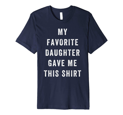 Cool My Favorite Daughter Gave Me This Father's Day Men's T-Shirt Navy