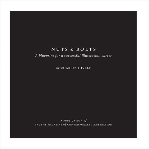 Nuts & Bolts: A Blueprint for a Successful Illustration Career