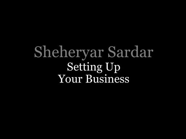 Nuts & Bolts Conference Sheheryar Sardar Esq.: Setting Up Your Business