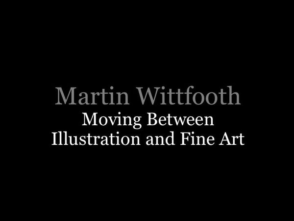 Nuts & Bolts Conference Martin Wittfooth: Moving Between Illustration and Fine Art