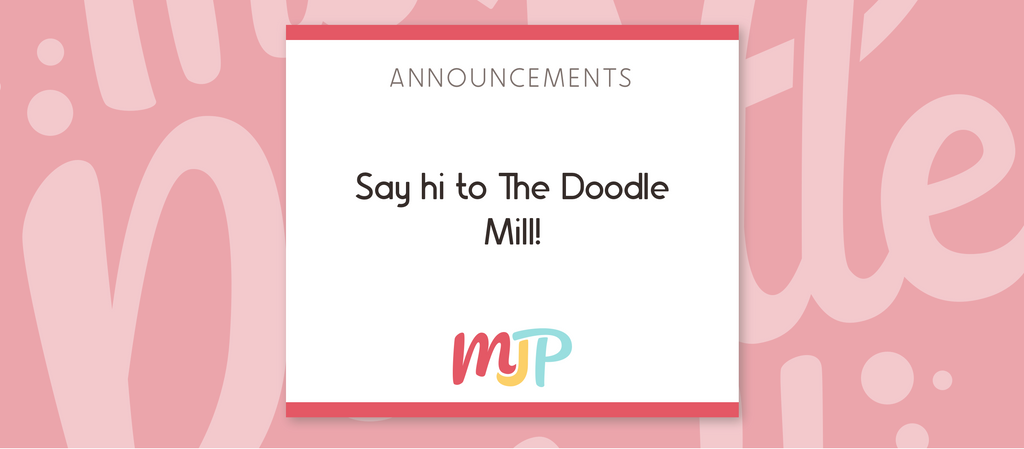 Say hi to The Doodle Mill!