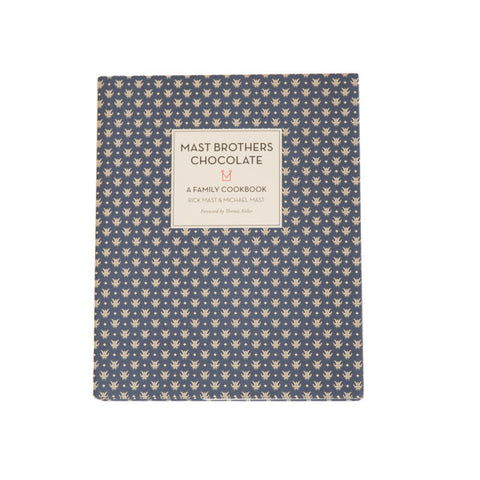 """Mast Brothers Chocolate: A Family Cookbook"""