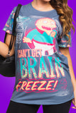 I Can't Get A Brain Freeze Tee - LIMITED