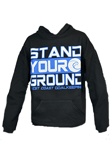 STAND YOUR GROUND HOODIE - West Coast Goalkeeping