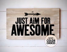 Load image into Gallery viewer, Just Aim For Awesome Rustic Wood Sign, 16 Inches Wide - Bravenity