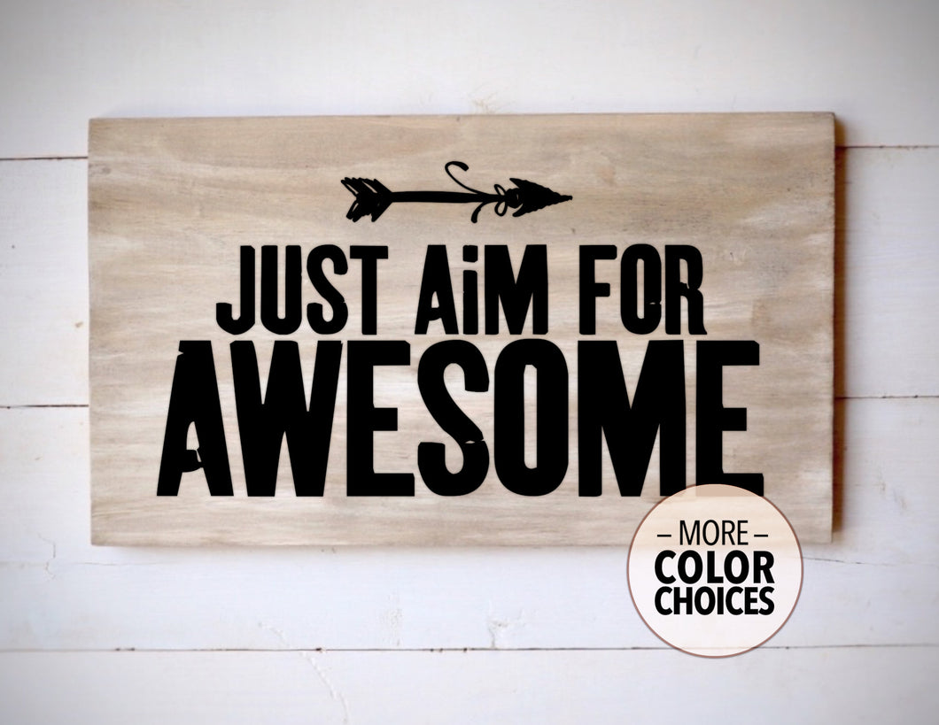 Just Aim For Awesome Rustic Wood Sign, 16 Inches Wide - Bravenity