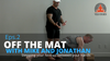 Off the Mat, Eps 2 - Stepping Up Between Your Hands