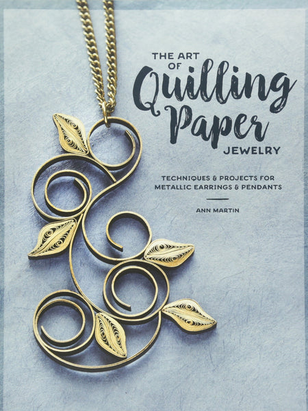 """The Art of Quilling Paper Jewelry"" book by Ann Martin"