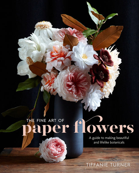 """The Fine Art of Paper Flowers"" book by Tiffanie Turner"