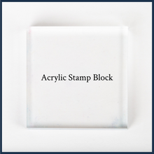 "Load image into Gallery viewer, 3x3"" acrylic stamp block"