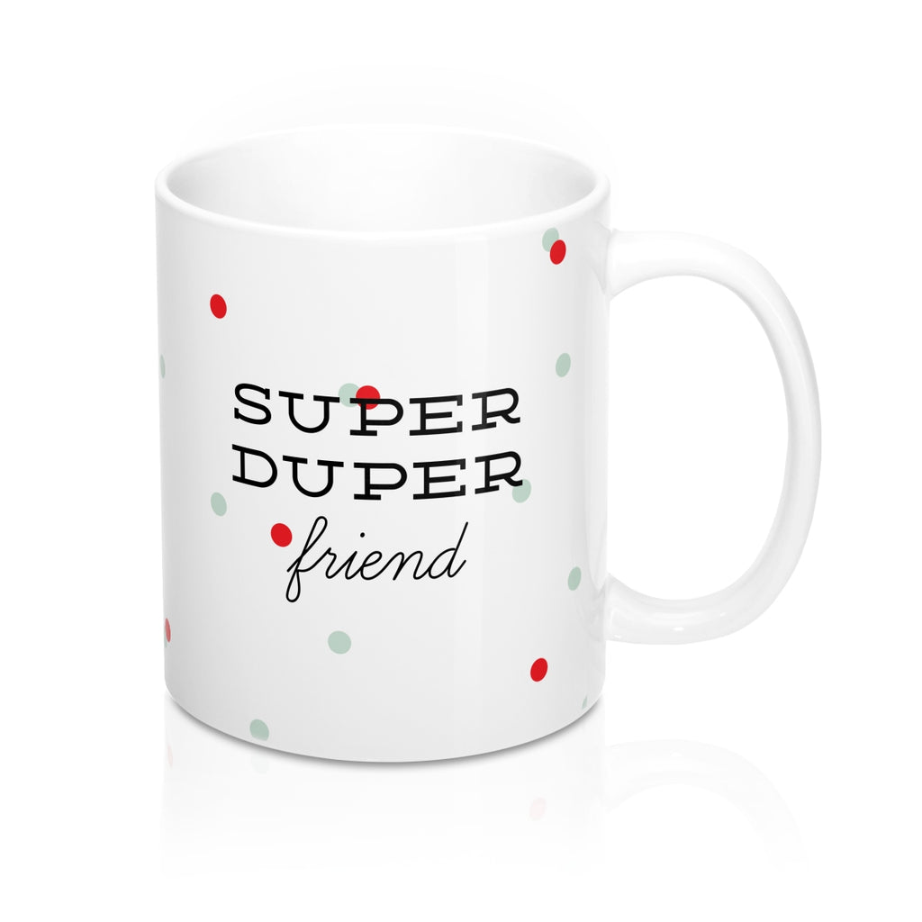 Super Duper Friend Mug