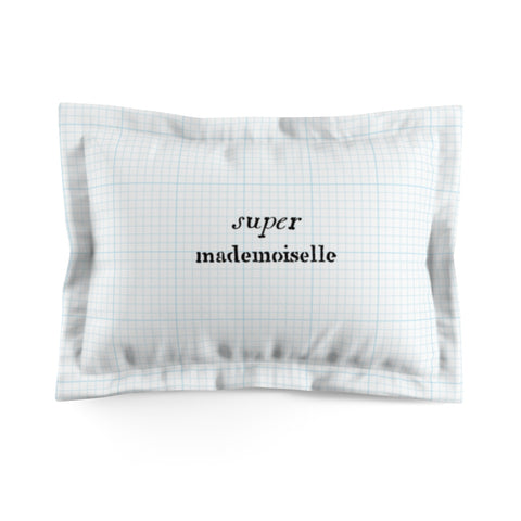 Super Mademoiselle Pillow Sham