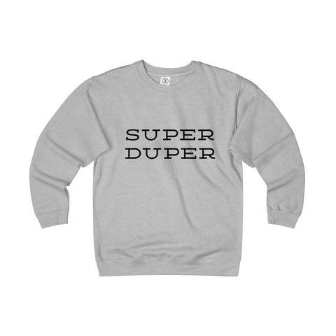 Adult Super Duper Sweatshirt