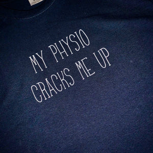 T-Shirt - My physio cracks me up