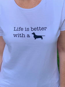 T-Shirt - Life is Better with a ...