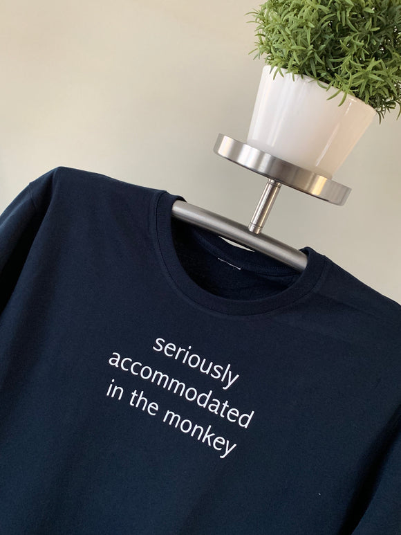 T-Shirt - Seriously Accommodated in the Monkey