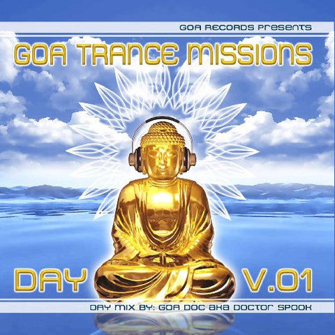 [Gtm001D] - Goa Trance Missions Day V 01(Goa, Psytrance, Acid Techno,  Progressive House, Hard Dance, Nu-Nrg, Trip Hop, Chillout, Dubstep Anthems)  By