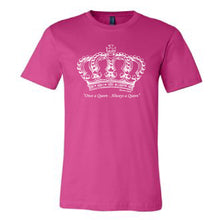 Load image into Gallery viewer, Once A Queen Always a Queen _ Adult Tee