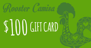 $100 Rooster Camisa Gift Card