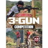 COMPLETE GUIDE TO 3-GUN COMPETITION,New Books- Canada Brass