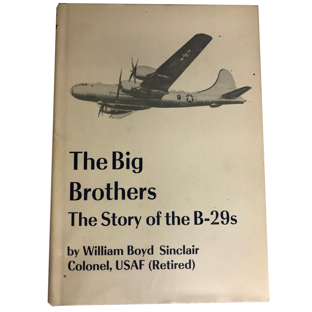 The Big Brothers The Story of the B-29s 1st Edition