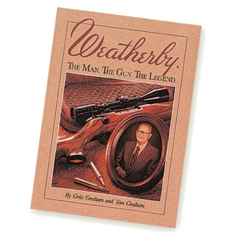 Weatherby. The Man. The Gun. The Legend.,New Books- Canada Brass