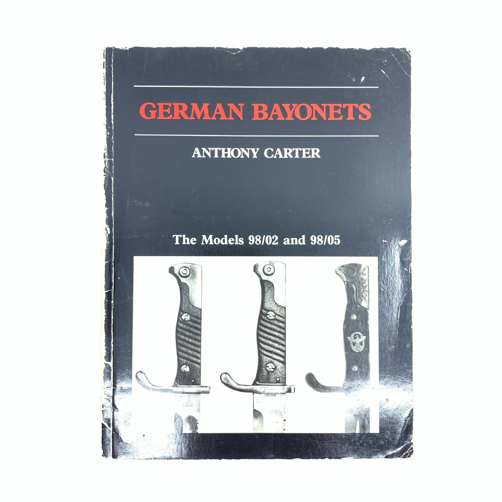 German Bayonets The Models 98/02 and 98/05 Anthony Carter SB 124 pgs