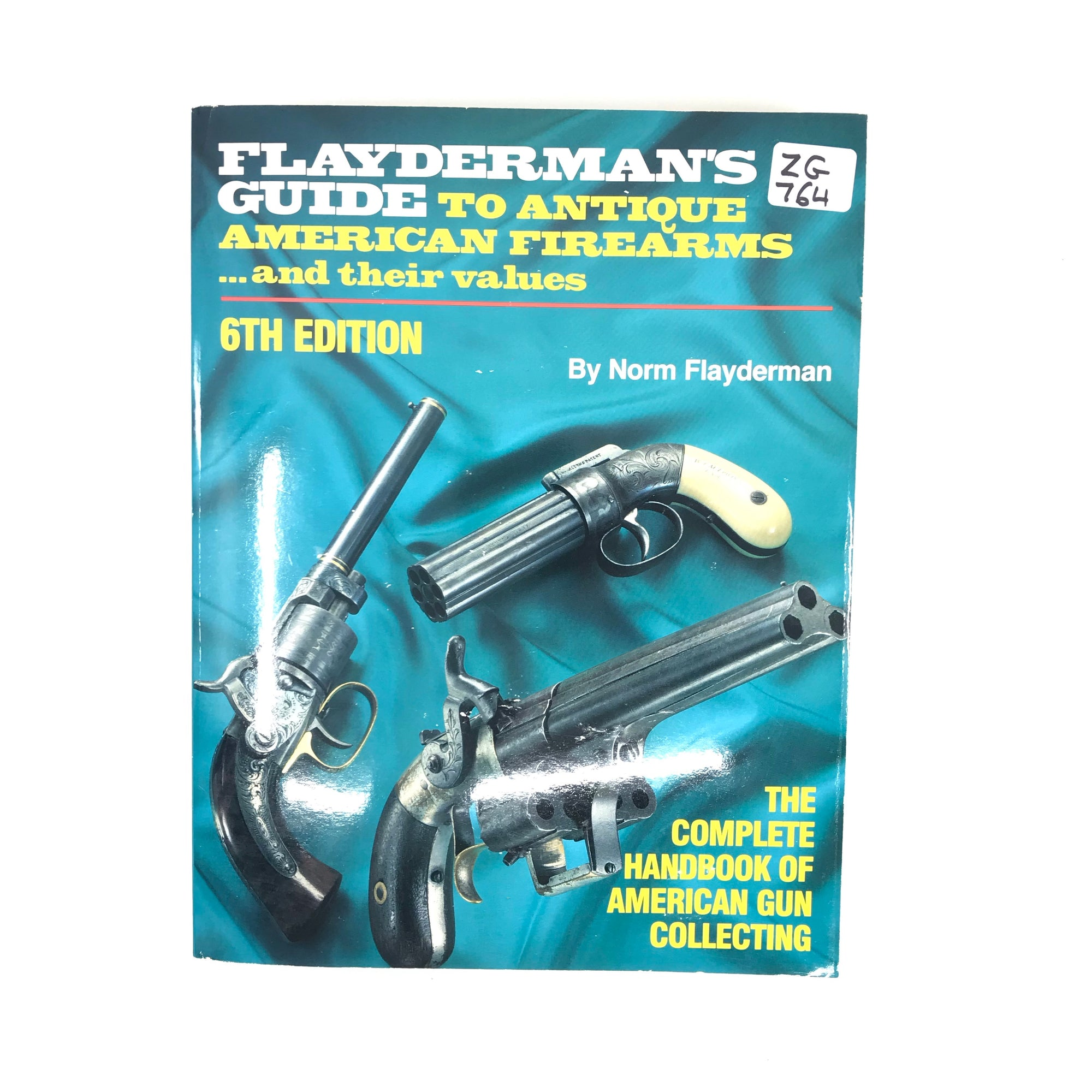 Flaydermans Guide to Antique American Firearms and Their Values 6th Edition SB 635pgs