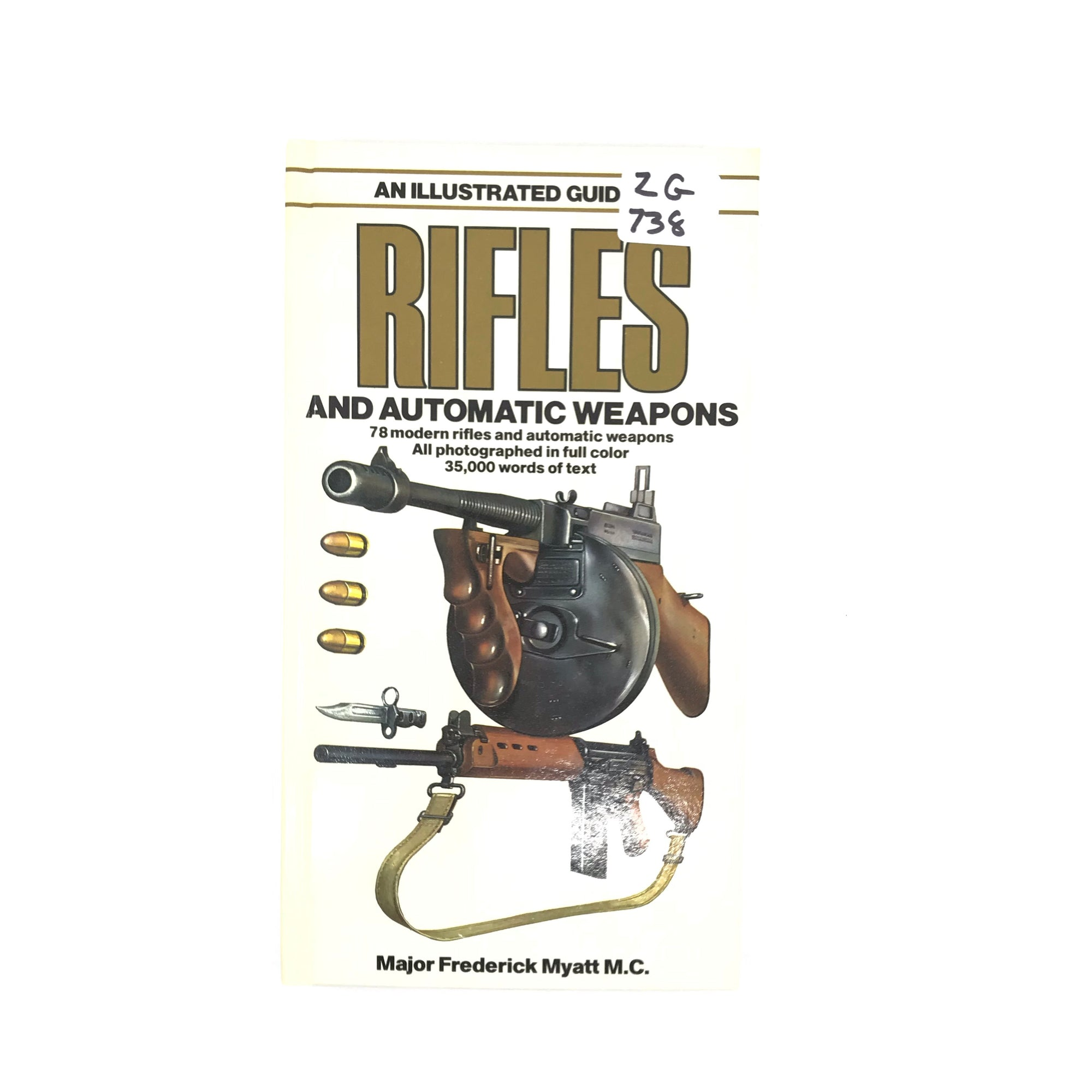 An Illustrated Guide to Rifles and Automatic Weapons Major F Myatt HC 157pgs