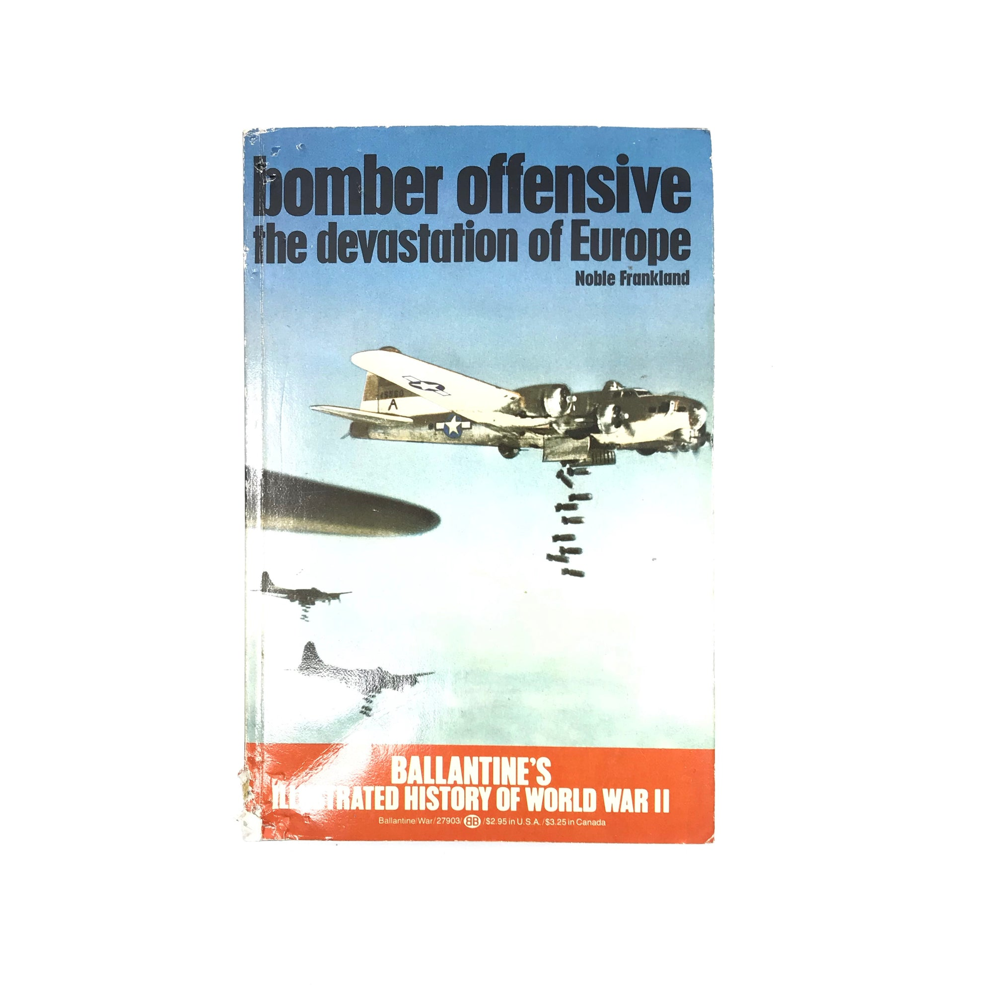 Ballantine's Illustrated History of World War II: Bomber Offensive the Devestation of Europe (Noble Frankland)