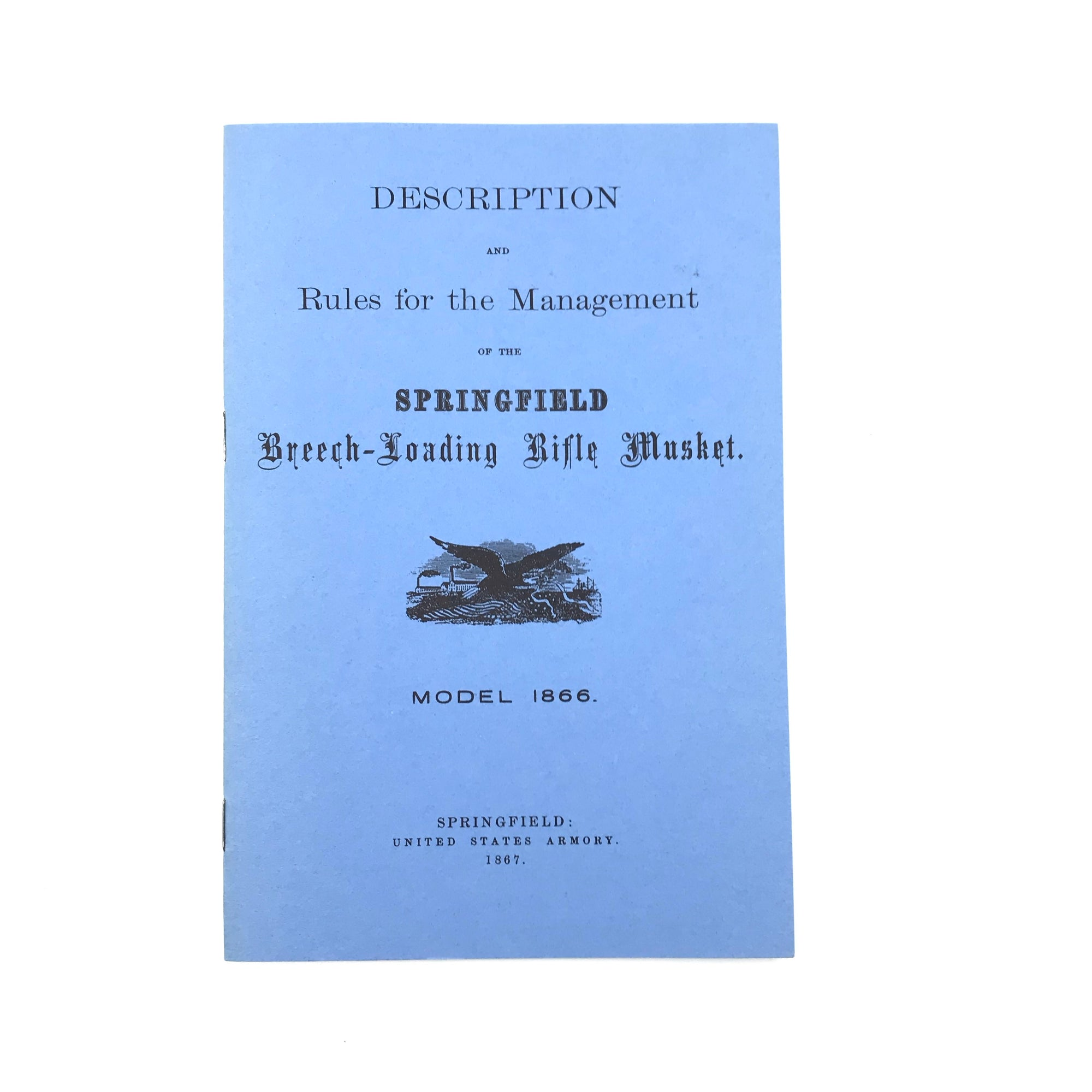 Descrption and Rules of Management of the Springfield Breech Loading Rifle Musket Model 1866 P.B. Reprint